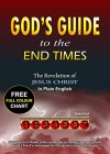 God's Guide to the End Times: The Revelation of Jesus Christ in Plain English - B072QRXYWH on Amazon