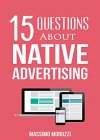 15 Questions About Native Advertising - B074785M8P on Amazon