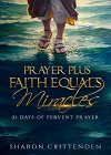 PRAYER PLUS FAITH EQUALS MIRACLES: 31 DAYS OF FERVENT PRAYER - B075KMQH5N on Amazon
