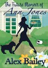 The Future Memoir of Ann Jones: A Time Travel Romance with a Sprinkle of Magic - B079Q8QM87 on Amazon