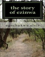 the story of ezinwa: the storry of ezinwa ugochukwu: Volume 1 - Book Cover