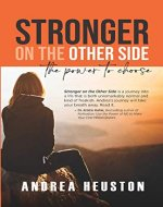 Stronger on the Other Side: The Power to Choose - Book Cover