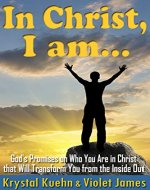 In Christ, I Am: Know Your Identity in Christ for Women, Men & Group Bible Study : (Bible Verses You Should Know for Christian Positive Self-Talk) - Book Cover