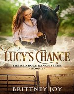 Lucy's Chance (Red Rock Ranch, Book 1) - Book Cover