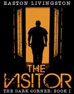 The Visitor: The Dark Corner - Book I (Psychological Suspense) (The Dark Corner Archives 1) - Book Cover