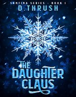 The Daughter Claus (Santina Series Book 1) - Book Cover