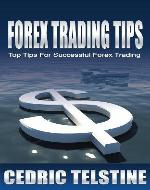 Forex Trading Tips: Top Tips For Successful Forex Trading (Forex Success) - Book Cover