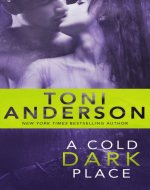 A Cold Dark Place (Cold Justice Book 1) - Book Cover
