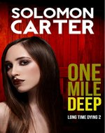 One Mile Deep - Long Time Dying 2 - Book Cover