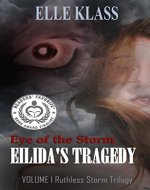 Eye of The Storm: Eilida's Tragedy (Ruthless Storm Trilogy Book 1) - Book Cover