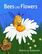 Bees Like Flowers (Mummy Nature Book 2) - Book Cover