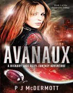 Avanaux: A Hickory Lace Scifi-Fantasy Adventure (The Prosperine Trilogy Book 1) - Book Cover
