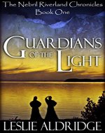 Guardians of the Light (The Nebril Riverland Chronicles Book 1) - Book Cover