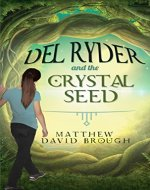 Del Ryder and the Crystal Seed - Book Cover