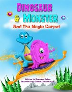 Dinosaur and Monster and The Magic Carpet (Dinosaur and Monster stories Book 1) - Book Cover