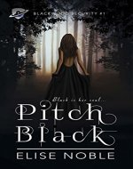 Pitch Black: A Romantic Thriller (Blackwood Security Book 1) - Book Cover