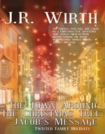 The Town Around the Christmas Tree: Jacob's Message (Twisted Family Holiday Book 5) - Book Cover