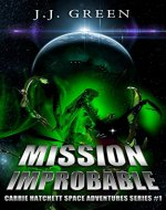 Mission Improbable: Carrie Hatchett Space Adventures Series #1 - Book Cover