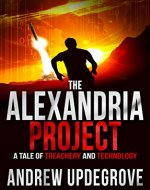 The Alexandria Project: A Tale of Treachery and Technology (Frank Adversego Thrillers Book 1) - Book Cover