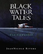 The Unwanted (Black Water Tales Book 2) - Book Cover