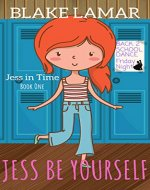 Jess Be Yourself: Jess In Time: Book One - Book Cover