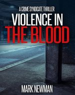 Violence in the Blood: A Crime Syndicate Thriller (The Crime Syndicate Book 1) - Book Cover