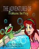 Children's Book: The Adventure of Froblicious the Frog (Rhyming Picture Book for Ages 2-6) (Let's Learn While Playing) - Book Cover