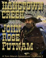 Hangtown Creek: A Tale of the California Gold Rush (A Tom Marsh Adventure Book 1) - Book Cover