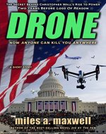 Drone: A Short Story Thriller  -- The Secret Behind Christopher Wall's Rise To Power (State Of Reason Mystery, A Prequel) - Book Cover