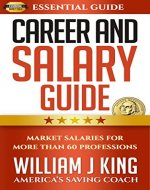 Career And Salary Guide: Market Salaries For Over 60 Professions (Essential Guide Book 3) - Book Cover
