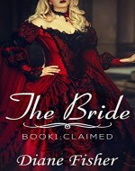 The Bride: Book 1: Claimed (A Sweet Western Historical Romance) - Book Cover