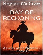 Day of Reckoning: A Lucas Wade Western - Book 3 - Book Cover