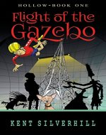 Flight of the Gazebo (Hollow Book 1) - Book Cover