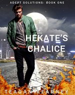 Hekate's Chalice: Special Investigators for the Magickally Challenged. A Novella. (Adept Solutions Book 1) - Book Cover