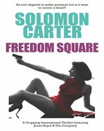 Freedom Square: A Gripping International Thriller Featuring Jenna Royal and The Company - Book Cover