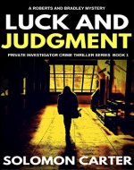 Luck and Judgment: Luck and Judgment Private Investigator Crime Thriller Series - Book Cover