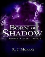 Born of Shadow (Shadow Walkers Book 1) - Book Cover