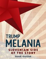 Melania Trump: Slovenian side of the story - Book Cover