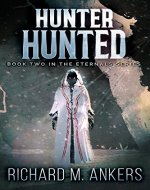 Hunter Hunted: Beneath The Arctic Ice (The Eternals Book 2) - Book Cover