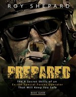 Prepared: The 8 Secret Skills of an Ex-IDF Special Forces Operator That Will Keep You Safe - Basic Guide - Book Cover