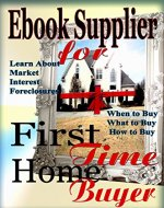 Ebook Supplier for First Time Home Buyer - Book Cover