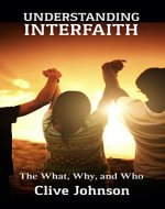 Understanding Interfaith: The What, Why, and Who - Book Cover