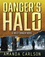 Danger's Halo: (Holly Danger Book 1) - Book Cover