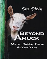 Beyond Amuck: More Hobby Farm Adventures - Book Cover