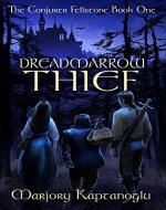 Dreadmarrow Thief (The Conjurer Fellstone Book 1) - Book Cover