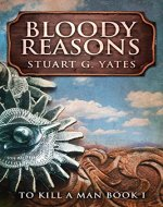 Bloody Reasons (To Kill A Man Book 1) - Book Cover