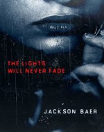 The Lights Will Never Fade - Book Cover