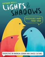 Lights & Shadows: Discoveries Away From Home: Perspectives on American, German and Chinese Cultures - Book Cover