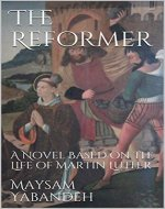 The Reformer: A Novel Based on the Life of Martin Luther - Book Cover