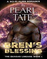 Bren's Blessing - A Sci-Fi Alien Romance: The Quasar Lineage Book 1 - Book Cover